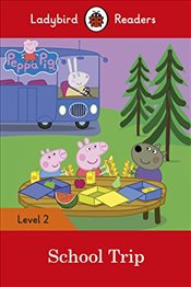 Peppa Pig: School Trip - Ladybird Readers Level 2 - Available, Not