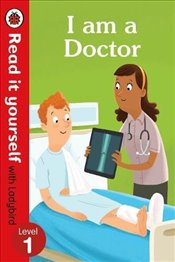 I am a Doctor – Read it yourself with Ladybird Level 1 -