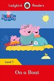 Peppa Pig: On a Boat - Ladybird Readers Level 1 -