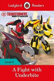 Transformers: A Fight with Underbite  - Ladybird Readers Level 4 -