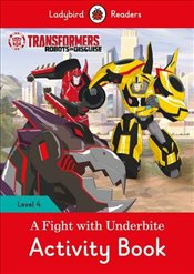 Transformers: A Fight with Underbite Activity Book - Ladybird Readers Level 4 -