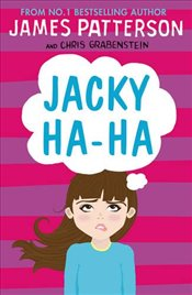Jacky Ha-Ha: (Jacky Ha-Ha 1) (Jacky Ha-Ha Series) - Patterson, James