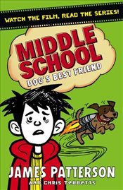 Middle School : Dogs Best Friend: (Middle School 8) - Patterson, James