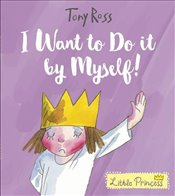 I Want to Do It by Myself! (Little Princess) - Ross, Tony
