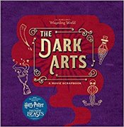 J.K. Rowlings Wizarding World: The Dark Arts: A Movie Scrapbook - Revenson, Jody