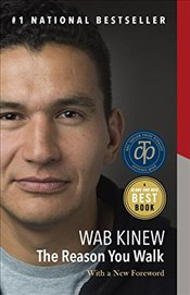 Reason You Walk, TheA Memoir - Kinew, Wab