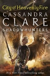 Mortal Instruments 6 : City of Heavenly Fire - Clare, Cassandra