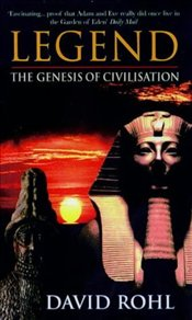 Legend : Genesis of Civilization - Rohl, David