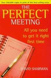 PERFECT MEETING : All You Need to Get It Right First Time  - SHARMAN, DAVID