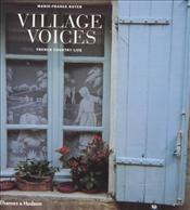 VILLAGE VOICES : French Country Life - Boyer, Marie-France