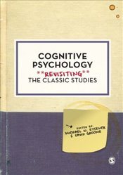 Cognitive Psychology : Revisiting the Classic Studies - Eysenck, Michael