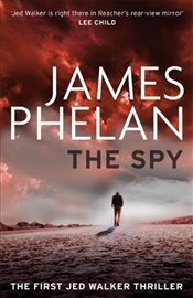 Spy (Jed Walker) - Phelan, James