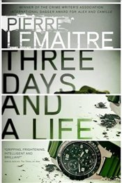 Three Days and a Life - Lemaitre, Pierre