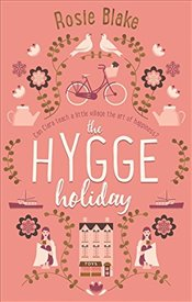 Hygge Holiday - Blake, Rosie