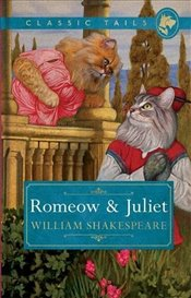 Romeow and Juliet (Classic Tails 3) - Shakespeare, William