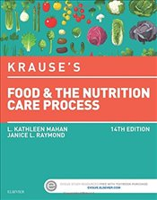 Krauses Food & the Nutrition Care Process, 14e (Krauses Food & Nutrition Therapy) - CDE, L. Kathleen Mahan MS RD