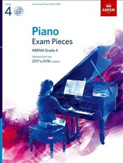 Piano Exam Pieces 2017 & 2018 : Selected from the 2017 & 2018 Syllabus Grade 4 - ABRSM,