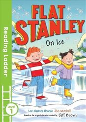 Flat Stanley On Ice (Reading Ladder Level 2) - Houran, Lori Haskins