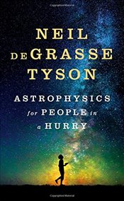 Astrophysics for People in a Hurry - Tyson, Neil deGrasse