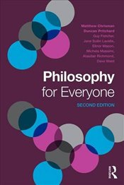 Philosophy for Everyone - Chrisman, Matthew