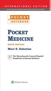 Pocket Medicine: The Massachusetts General Hospital Handbook of Internal Medicine (Pocket Notebook S - Sabatine, Marc S.