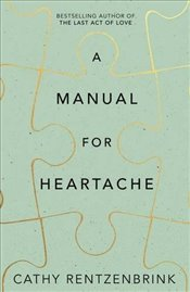 Manual for Heartache - Rentzenbrink, Cathy