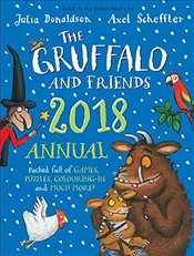 Gruffalo and Friends Annual 2018   - Donaldson, Julia