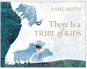 There Is a Tribe of Kids - Smith, Lane