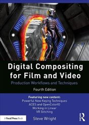 Digital Compositing for Film and Video: Production Workflows and Techniques - Wright, Steve