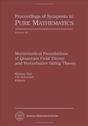 Mathematical Foundations of Quantum Field Theory and Perturbative String Theory - Sati, Hisham