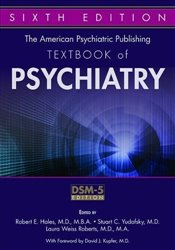 American Psychiatric Publishing Textbook of Psychiatry - Hales, Robert E.