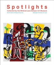 Spotlights : Collected by the Mildred Lane Kemper Art Museum - Eckmann, Sabine