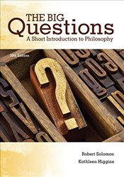 Big Questions 10e : A Short Introduction to Philosophy - Solomon, Robert C.