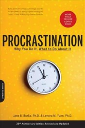 Procrastination : Why You Do It, What to Do About It Now - Burka, Jane B.