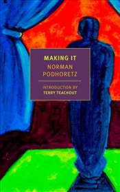 Making It (NYRB Classics) - Podhoretz, Norman