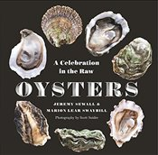 Oysters : A Celebration in the Raw - Sewall, Jeremy