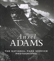 Ansel Adams : The National Parks Service Photographs: The National Park Service Photographs   - Adams, Ansel
