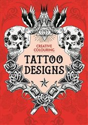 Tattoo Designs : Creative Colouring -