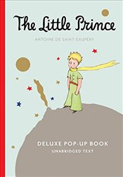 Little Prince : Deluxe Pop-Up Book - Saint-Exupery, Antoine De
