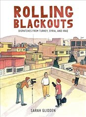 Rolling Blackouts : Dispatches from Turkey, Syria and Iraq - Glidden, Sarah