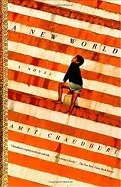 New World : A Novel - Chaudhuri, Amit