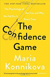 Confidence Game: The Psychology of the Con and Why We Fall for It Every Time - Konnikova, Maria