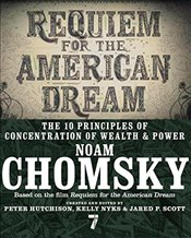 Requiem for the American Dream : The 10 Principles of Concentration of Wealth and Power - Chomsky, Noam