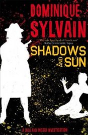 Shadows and Sun : A Lola and Ingrid Investigation   - Sylvain, Dominique