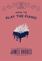 How to Play the Piano  - Rhodes, James