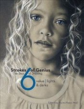 Strokes of Genius 6 : The Best of Drawing - Wolf, Rachel Rubin