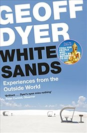 White Sands : Experiences from the Outside World - Dyer, Geoff