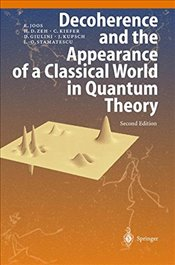 Decoherence and the Appearance of a Classical World in Quantum Theory 2E - Joos, Erich