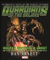 Guardians of the Galaxy : Rocket Raccoon & Groot - Steal the Galaxy - Abnett, Dan