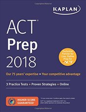 Kaplan ACT Prep 2018 : 3 Practice Tests + Proven Strategies + Online - Kaplan,